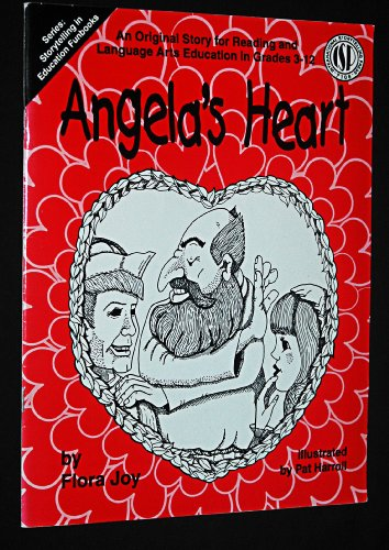 9781884624025: Angela's Heart: An Original Story for Reading and Language Arts Education in Grades 3-12