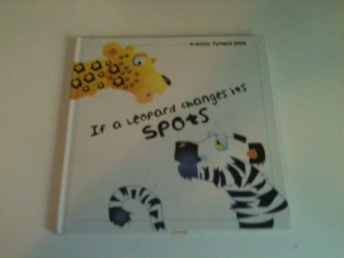 If a leopard changes its spots (Magic picture book): Keith Faulkner