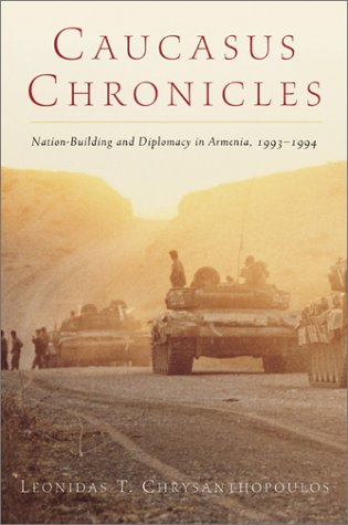 9781884630057: Caucasus Chronicles: Nation-Building and Diplomacy in Armenia, 1993-1994