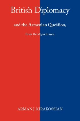 9781884630071: British Diplomacy and the Armenian Question: From the 1830s to 1914