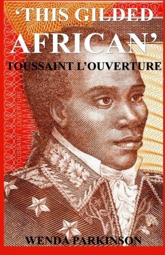9781884631030: This Gilded African: Toussaint L'ouverture