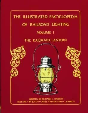 9781884650000: 1: Illustrated Encyclopedia of Railroad Lighting: The Railroad Lantern