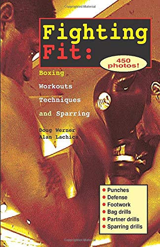 Fighting Fit: Boxing Workouts, Techniques and Sparring