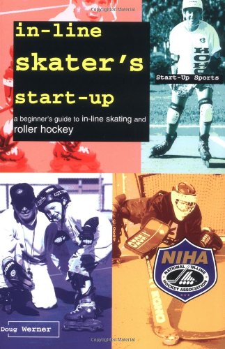 9781884654046: In-Line Skater's Start-Up: A Beginner's Guide to In-Line Skating and Roller Hockey (Start-up Sports)