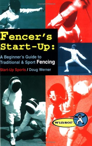 Fencer's Start-Up: A Beginner's Guide to Fencing: Tracks Publishing