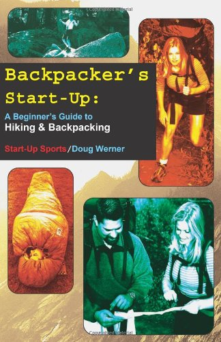 9781884654107: Backpacker's Start-Up: A Beginner's Guide to Hiking and Backpacking (Start-Up Sports series)