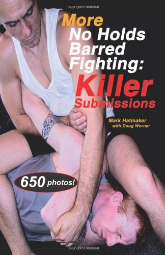 9781884654183: More No Holds Barred Fighting: Killer Submissions