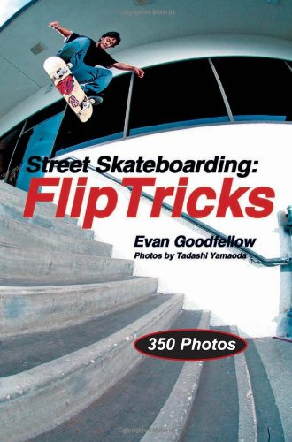9781884654244: Street Skateboarding: Flip Tricks