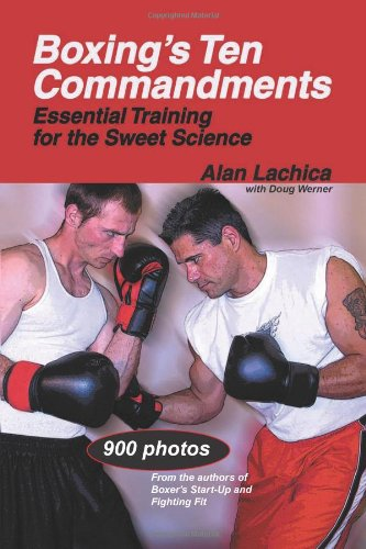 9781884654282: Boxing's Ten Commandments: Essential Training for the Sweet Science