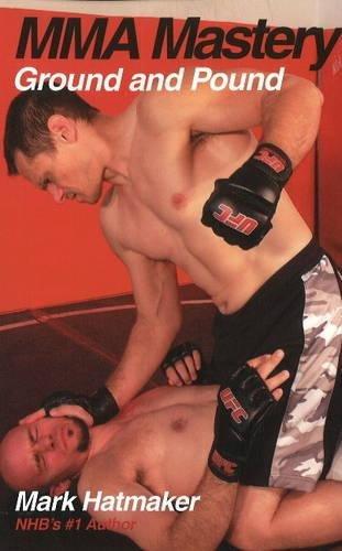MMA Mastery: Ground and Pound (MMA Mastery series): Hatmaker, Mark