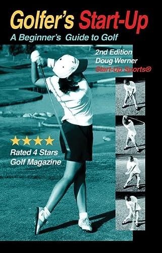 9781884654763: Golfer's Start-Up: A Beginner's Guide to Golf (Start-Up Sports series)