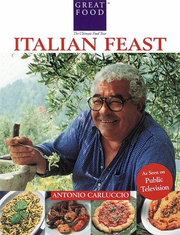 Antonio Carluccio's Italian Feast (Great Foods) (9781884656095) by Antonio Carluccio