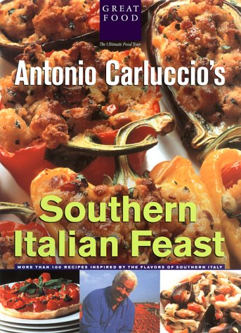Antonio Carluccio's Southern Italian Feast (1884656110) by Antonio Carluccio