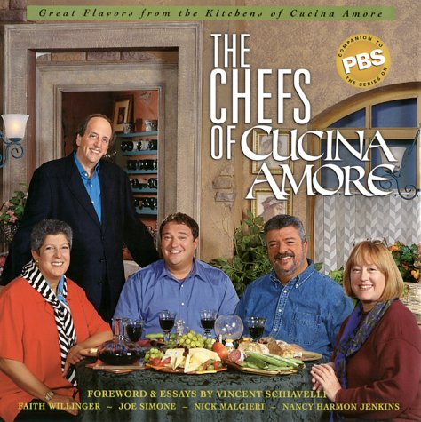 Chefs of Cucina Amore, The: Celebrating the: Faith Willinger, Nick