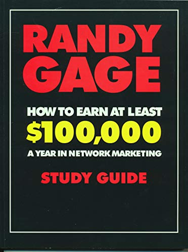 How to Earn at Least $100,000 a Year: In Network Marketing Study Guide: Gage, Randy