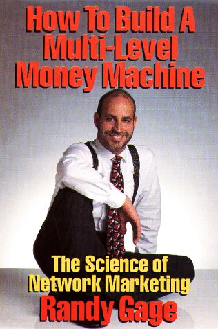 9781884667145: How to Build a Multi-Level Money Machine: The Science of Network Marketing