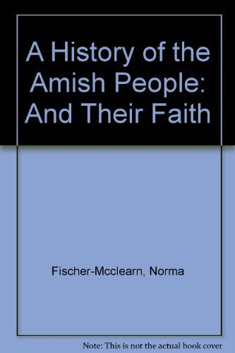 9781884687020: A History of the Amish People and Their Faith