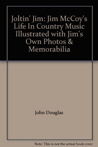9781884687716: Joltin' Jim: Jim McCoy's Life In Country Music Illustrated with Jim's Own Photos & Memorabilia