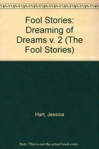 The Fool Stories: Dreaming of Dreams (v.: Hart, Jessica