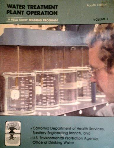 Water Treatment Plant Operation, Vol 1: A: Kenneth D. Kerri