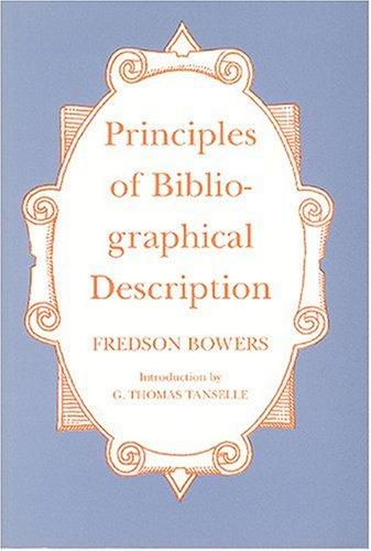 Principles of Bibliographical Description: Bowers, Fredson