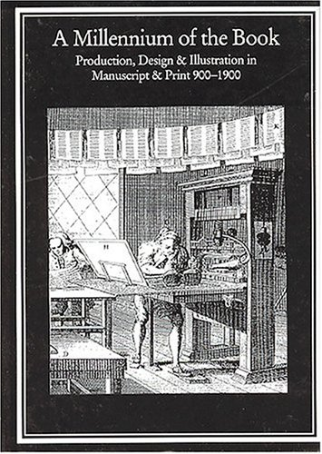 9781884718076: A Millennium of the Book: Production, Design and Illustration in Manuscript and Print, 900-1900