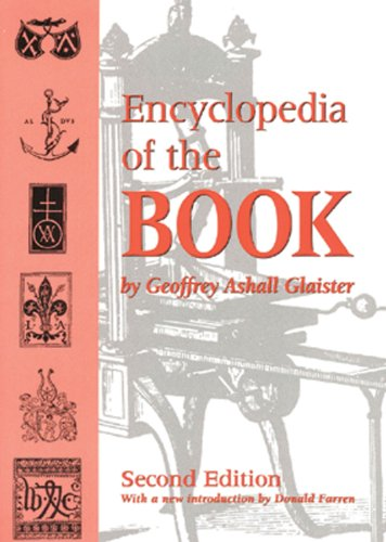 Encyclopedia Of The Book.: Glaister, Geoffrey Ashall;