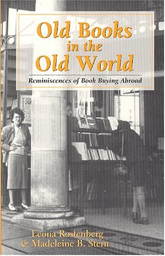 Old Books in the Old World. Reminiscences of Book Buying Abroad (i.e., in Europe, 1947-1957)
