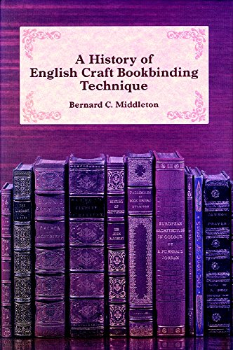 A History Of English Craft Bookbinding Technique.: Middleton, Bernard C.; Nixon, Howard M. (...