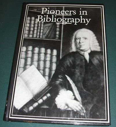 9781884718304: Pioneers in Bibliography (Publishing Pathway Series on the History of the Book)