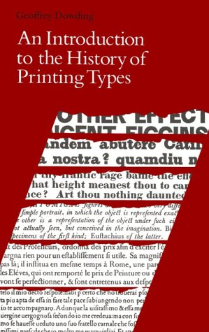 AN INTRODUCTION TO THE HISTORY OF PRINTING TYPES : An Illustrated Summary of the Main Stages in t...