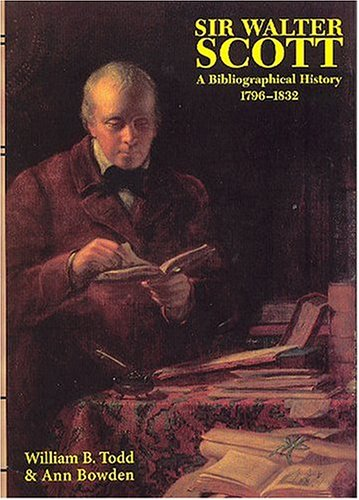 Sir Walter Scott : A Bibliographical History, 1796-1832