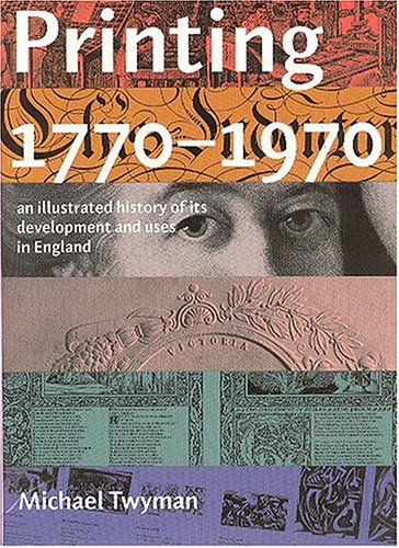Printing 1770-1970: An Illustrated History of Its: Michael Twyman