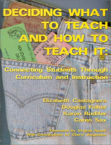 Deciding What to Teach and How to: Fisher, Douglas, Sax,