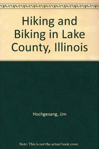 9781884721038: Hiking and Biking in Lake County, Illinois