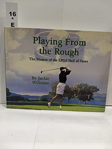 Playing from the Rough: Women of the LPGA Hall of Fame: Williams, Jackie