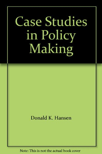 Case Studies in Policy Making