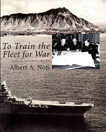 9781884733697: To Train The Fleet For War: The U.S. Navy Fleet Problems, 1923-1940 (Naval War College Historical Monograph Series)