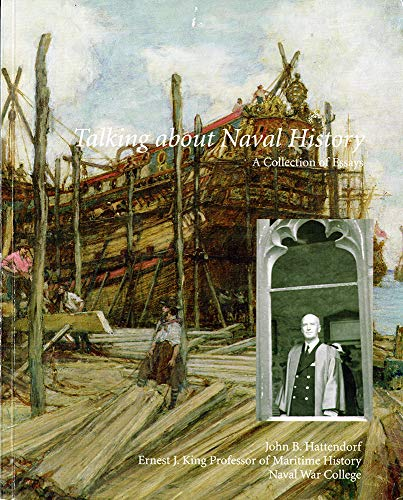 Talking About Naval History: A Collection Of Essays (1884733743) by Government Publishing Office