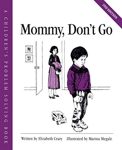 9781884734205: Mommy, Don't Go (A Children's Problem Solving Book)