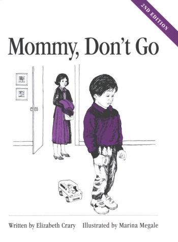 9781884734212: Mommy, Don't Go (Childrens Problem Solving Series)