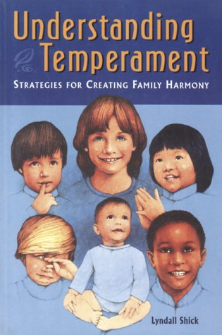 Understanding Temperament: Strategies for Creating Family Harmony: Lyndall Shick
