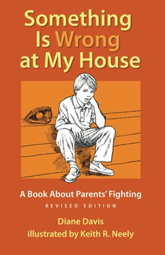 9781884734656: Something Is Wrong at My House: A Book About Parents' Fighting
