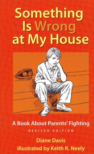 9781884734663: Something Is Wrong at My House: A Book About Parents' Fighting