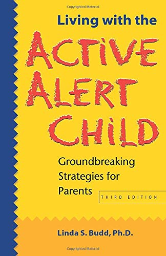 9781884734779: Living with the Active Alert Child: Groundbreaking Strategies for Parents