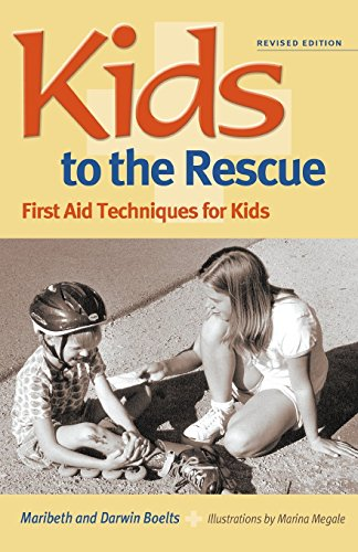 Kids to the Rescue!: First Aid Techniques for Kids: Boelts, Maribeth; Boelts, Darwin