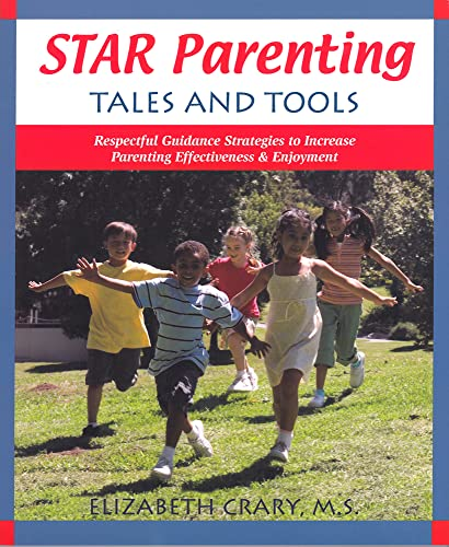 9781884734953: Star Parenting Tales and Tools: Respectful Guidance Strategies to Increase Parenting Effectiveness & Enjoyment
