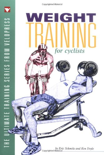 9781884737435: Weight Training for Cyclists (The Ultimate Training Series from VeloPress)