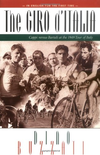 The Giro D'Italia: Coppi Vs. Bartali at the 1949 Tour of Italy (188473751X) by Dino Buzzati
