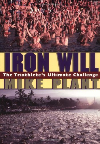 9781884737671: Iron Will: The Triathlete's Ultimate Challenge